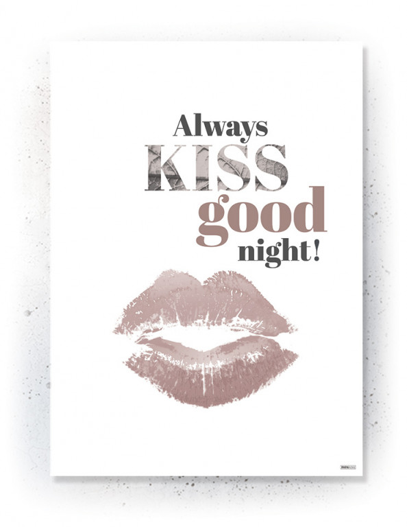 Plakat / canvas / akustik: Always kiss good night (Faded)