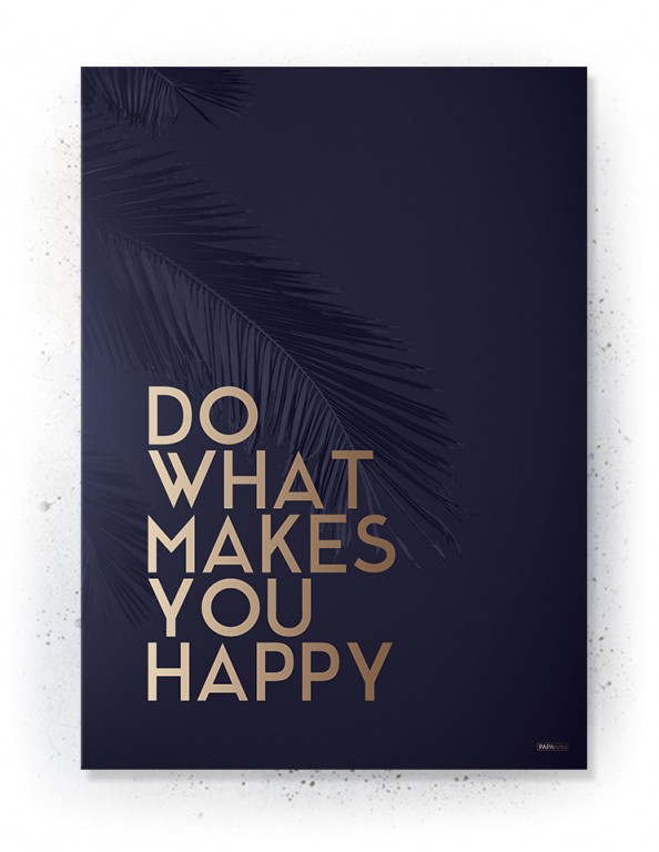 Plakat / canvas / akustik: Do What makes you Happy (MIDSOMMER)