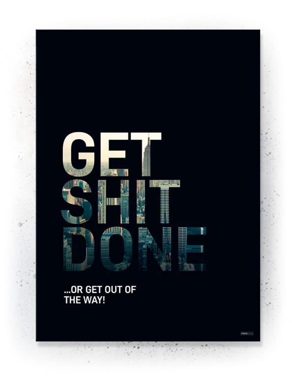 Plakat / Canvas / Akustik: Get shit done (Inspiration)