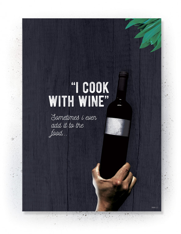 Plakater / Canvas / Akustik: I Cook with Wine (Kitchen)