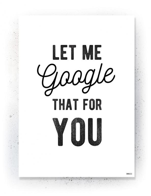 Plakat / Canvas / Akustik: Let me Google that for you (Quote Me)