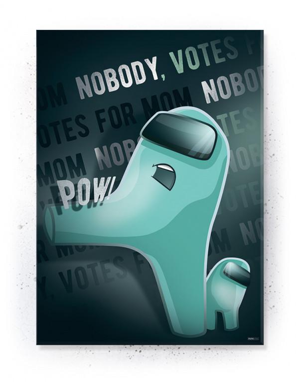 Plakat / Canvas / Akustik: Nobody Votes for Mom / Among Us (Gamer)