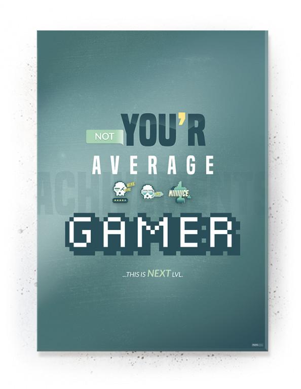 Plakat / Canvas / Akustik: Not your average Gamer (Gamer plakat)
