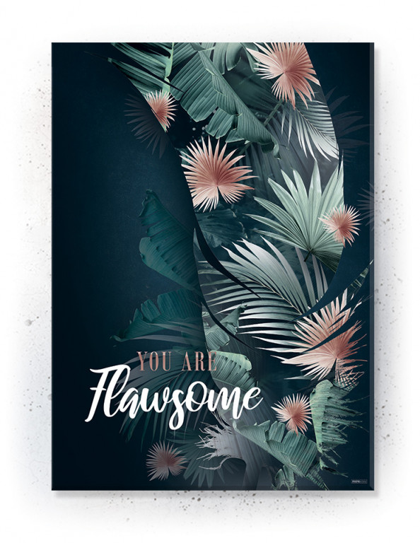 Plakat / canvas / akustik: You are Flawsome (Juncture)