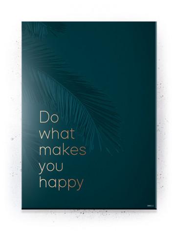 Plakat / Canvas / Akustik: Do what makes you happy (Empowerment)