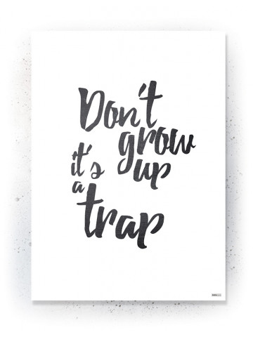 Plakat / Canvas / Akustik: Don't grow up its a trap (Quote Me)