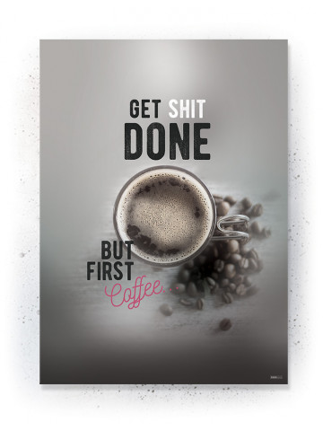 Plakat / Canvas / Akustik: Get Shit Done II (Quote Me)