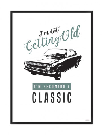 Plakat: I'm not getting Old (Quote Me)