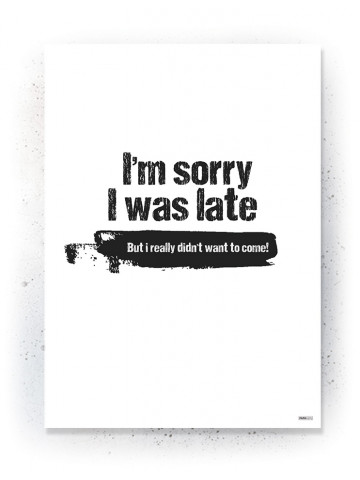 Plakat / Canvas / Akustik: I'm sorry I was late (Quote Me)