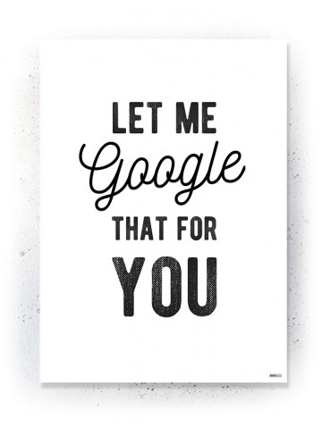 Plakat / Canvas / Akustik: Let me Google that for you (Quote Me)
