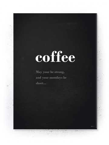 Plakat / Canvas / Akustik: May your Coffee be Strong (Motivational Quotes)