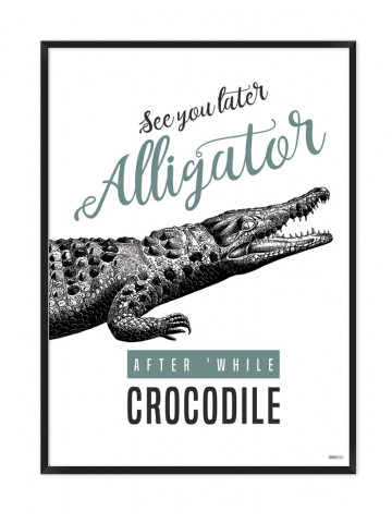 Plakat: See you later alligator (Quote Me)