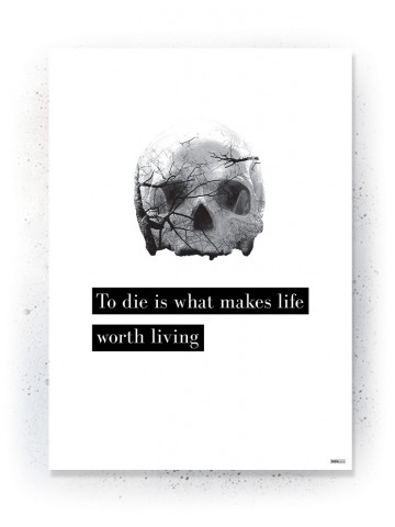 Plakat / Canvas / Akustik: To Die is what makes life worth living (Quote Me)