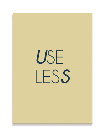 UseLess (Typografi) - plakat eller Lærredsprint