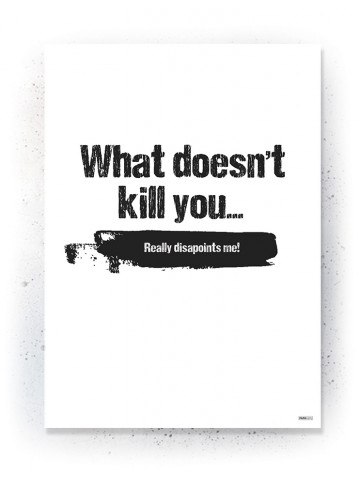 Plakat / Canvas / Akustik: What dosn't kill you (Quote Me)