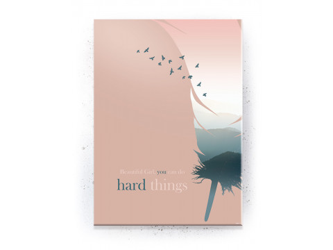 Plakat / Canvas / Akustik: Beautiful Girl you Can do Hard Things (Empowerment)