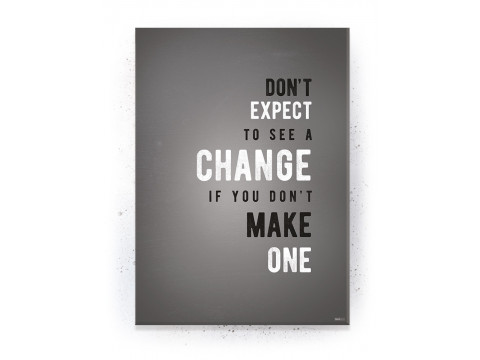 Plakat / Canvas / Akustik: Don't expect to see a change (Quote Me)