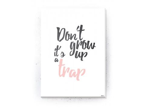 Plakat / Canvas / Akustik: Don't grow up - it's a trap (Flush Pink)