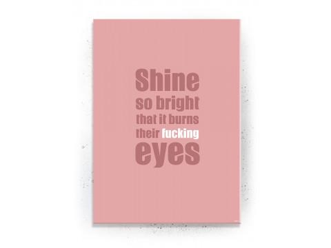 Plakat / Canvas / Akustik: Shine so bright / Rosa (Quote Me)