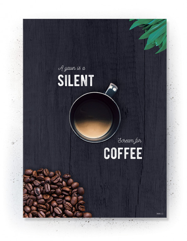 Plakater / Canvas / Akustik: A Yawn is a silent scream for Coffee (Kitchen)