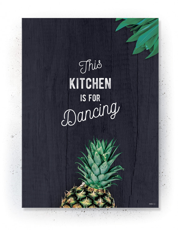 Plakater / Canvas / Akustik: This kitchen is for dancing / Pineapple (Kitchen)