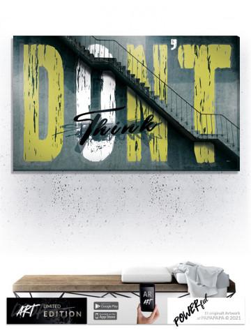 Artdrop / Canvas / Limited Edition: Don't Think (AR - Art)