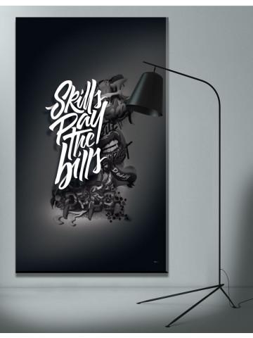 Artdrop / Canvas: Skills Pay The Bills (Limited Edition)